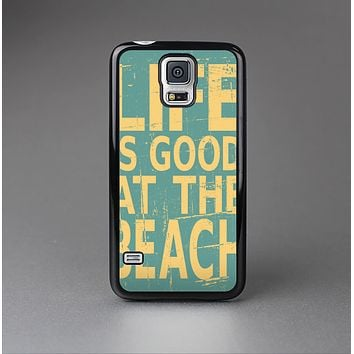 The Grungy Life Is Good At The Beach Skin-Sert Case for the Samsung Galaxy S5
