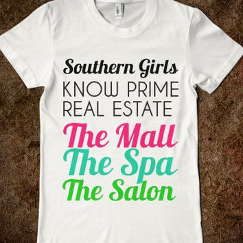 Southern Girls Know Prime Real Estate The Mall The Spa The Salon