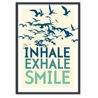 Inhale. Exhale. Smile. Sea Green-Blue 13x19