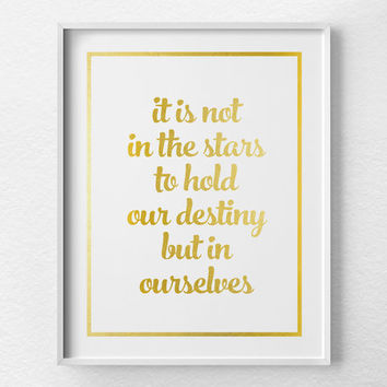 Shakespeare Quote, Shakespeare Print, Faux Gold Foil, Gold Foil Print, Gold Art, Typographic Print, Graduation Gift, Inspirational Art