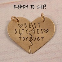"""""""Best Bitches forever"""" Brass Broken Heart Charm Set - READY TO SHIP"""