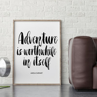 ADVENTURE QUOTE,Amelia Earhart,Adventure Is Worthwhile In Itself,Inspirational Poster,Typography Poster,Explore Poster,Famous Quote,Quotes