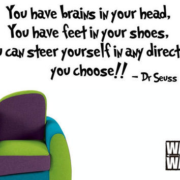 Dr. Seuss Wall Decal - ''You Have Brains In Your Head...' Quote