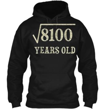 90 yrs years old Square Root of 8100 90th birthday T-Shirt Pullover Hoodie 8 oz