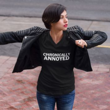 Chronically Annoyed Women's V-Neck T-shirt