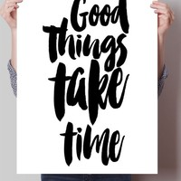 Good Things Make Time Print