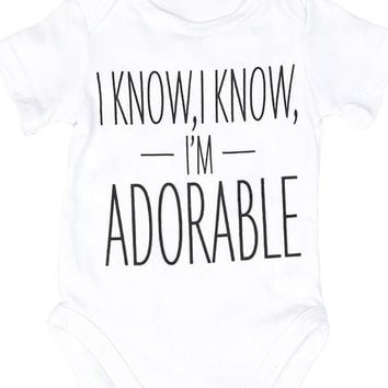 I know, I know, I'm Adorable Baby Onesuit