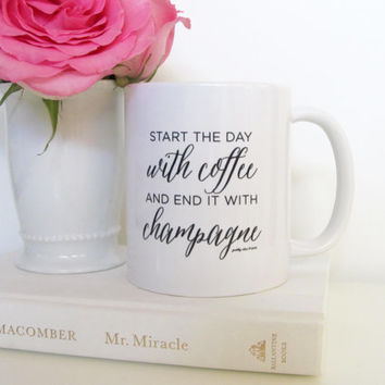 Start The Day With Coffee and End It With Champagne Mug- Inspirational - Smile - Champagne - Coffee Mug - Tea - Gift