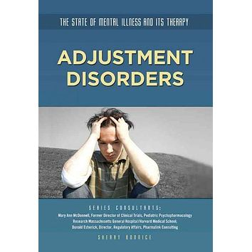 Adjustment Disorders (The State of Mental Health and Its Therapy)