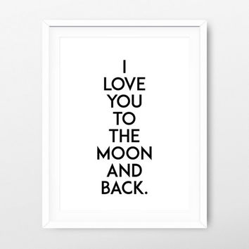 I love you to the moon and back printable art- valentine's poster - valentine's print - minimalist print - minimalist poster