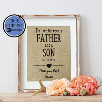 Fathers Day Gift from Son | Love between Father and Son is forever | Personalized Father's Day Gift | Gift for Dad | Burlap Art Print | Art