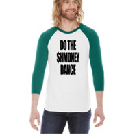 Do The Shmoney Dance 2 -  3/4 Sleeve Raglan Shirt