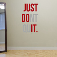 """JUST DONT QUIT"" Gym Workout Motivation Quote Words Vinyl Wall Art Sticker Wallpaper Mural Home Decoration JUST DO IT"