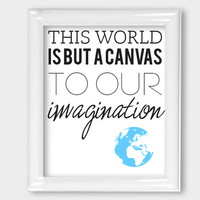 Digital Print This world is but a canvas to our imagination 8x10 Wall Art Wall Decor Office Wall Decor Type Print Thoreau Quote Living room