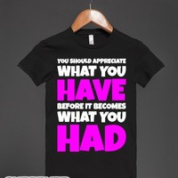 Appreciate What You Have-Female Black T-Shirt