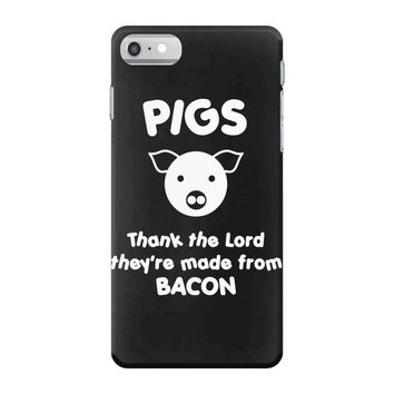pigs thank the lord they're made from bacon iPhone 7 Case