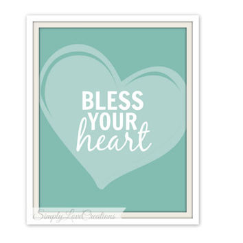 Bless Your Heart Print - Southern sayings - Typography Art Print // Home Decor // Birthday Gift // Southerners