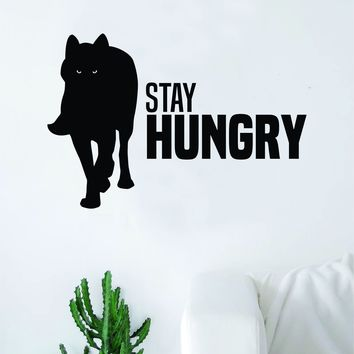 Stay Hungry Wolf Quote Fitness Health Decal Sticker Wall Vinyl Art Wall Bedroom Room Decor Decoration Motivation Inspirational Gym Beast Animals