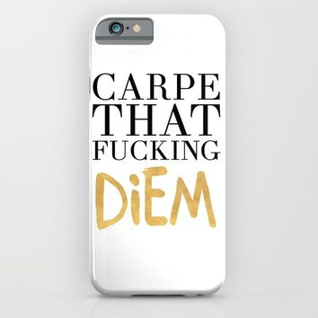 CARPE THAT FUCKING DIEM life quote iPhone & iPod Case by deificus Art