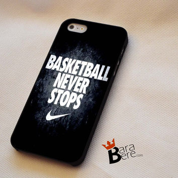 Basketball Never Stops iPhone 4s iphone 5 iphone 5s iphone 6 case, galaxy s3 galaxy s4 galaxy s5 case, galaxy note 3 galaxy note 4 case