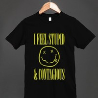 I Feel Stupid and Contagious - Smells Like Teen Spirit T Shirt for men and women - Many styles available