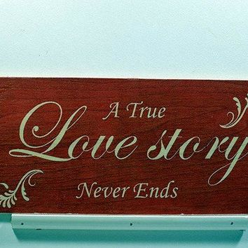 Wooden Wall Sign 10x5 - S004 - A true love story never ends