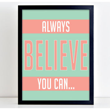 Always Believe You Can - Motivate Word Art Print Kitchen Quote Motivation Wall Sign Letters Home Decor  PP11