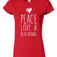 Peace Love And BLACKHAWKS Ladies T-Shirt Chicago Fan Fashion Ladies Graphic tee Chicago Hockey Lover Shirt Great Hockey Shirt Fashion Tee