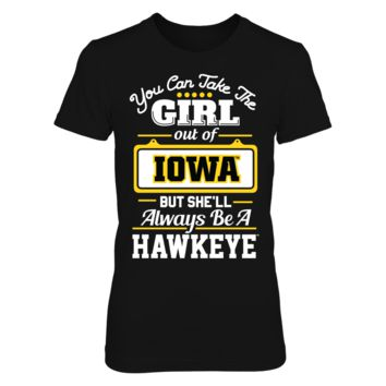 Iowa Hawkeyes - Take Girl Out Of Iowa But She'll Always ... - T-Shirt - Officially Licensed Fashion Sports Apparel