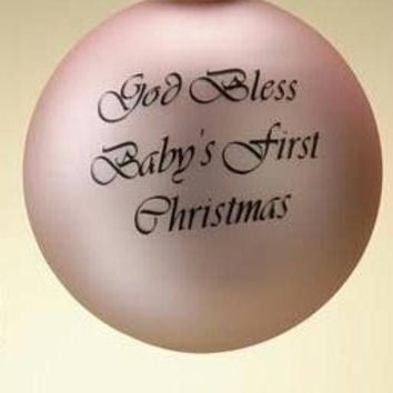 "Baby's First Christmas Ornament -  "" God Bless Baby's First Christmas """