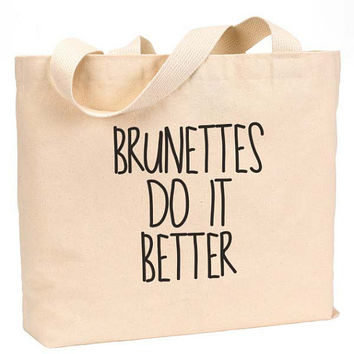 "Brunettes do it better Canvas Jumbo Tote Bag 18""w x 11""h"