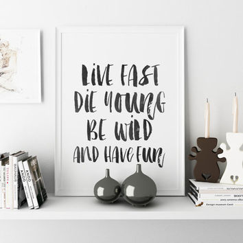 Printable Art LANA DEL REY Lyrics Live Fast Die Young Be Wild And Have Fun Printable Music Lyrics Girl Room Decor Inspirational Quote Poster