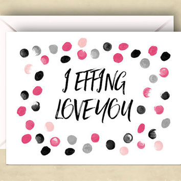 Naughty Valentine Card, I Effing Love You,  5.5 x 4.25 Inch (A2), Cute Love Card, Love Card, I Love You Card, Pink and Black, Valentine