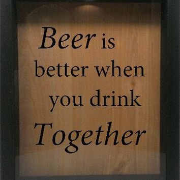"Wooden Shadow Box Wine Cork/Bottle Cap Holder 9""x11"" - Beer Is Better When You Drink Together"