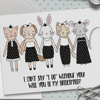 Will You Be My Bridesmaid? Card, 5.5 x 4.25 Inch (A2), Black and White Wedding, Wedding Cards,Bridal Party,Animal Illustrations,Cute Animals