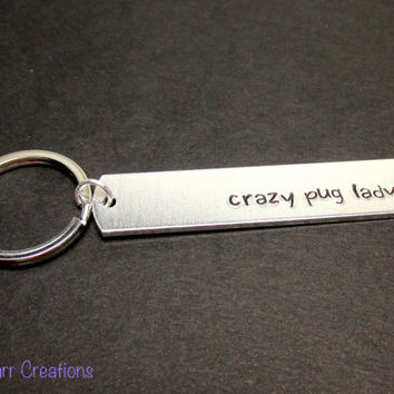 Crazy Pug Lady, Hand Stamped Aluminum Keychain with Paw Print Stamp, Custom Breeds Available