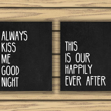This is Our Happily Ever After , Always Kiss Me Goodnight, Two 8x10 Inch  Prints, Instant Download, Printable Art, Chalkboard