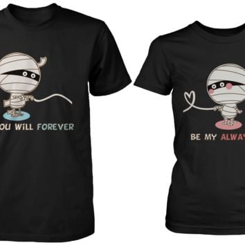 You Will Forever Be My Always Mummy Matching Couple Shirts (Set)