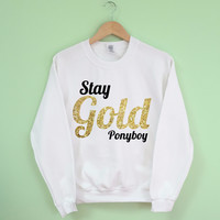 Stay Gold Ponyboy Sweatshirt