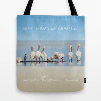 You Make a Big Difference In This World Tote Bag by Jai Johnson