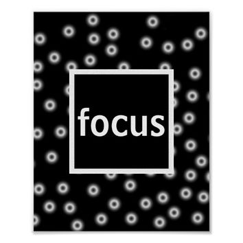 focus poster on black and white abstract