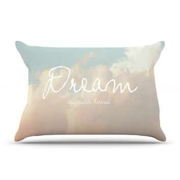 "Suzanne Carter ""Dream"" Quote Clouds Pillow Sham"