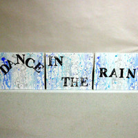 "Inspirational Canvas Quote ""Dance In The Rain"" - Blue & White Dance In The Rain Painting w/ Free International Shipping - Funky Home Decor"