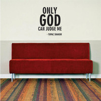 Tupac Only God Can Judge Me Decal Quote Sticker Wall Vinyl Art Decor