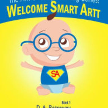 Welcome Smart Artt by D.A. Batrowny, Diana Hernandez |, Paperback | Barnes & Noble
