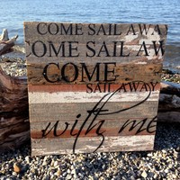 Come Sail Away With Me - Reclaimed Tobacco Lath Art Sign - 14-in x 14-in