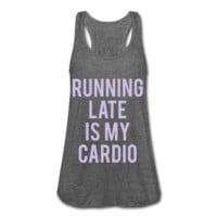 LAVENDAR PRINT! Running Late Is My Cardio, Women's Flowy Tank Top by Bella