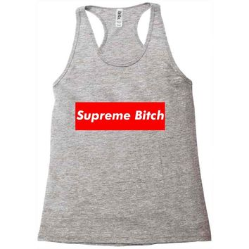 supreme bitch Racerback Tank