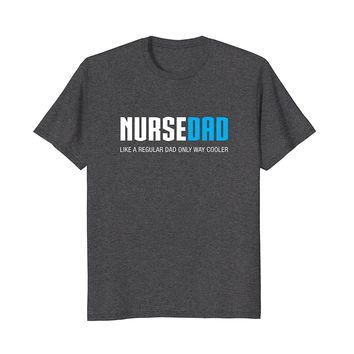 Mens Nurse Dad Shirt- Funny Cute Father's Day Gift