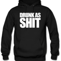Drunk as shit Hoodie